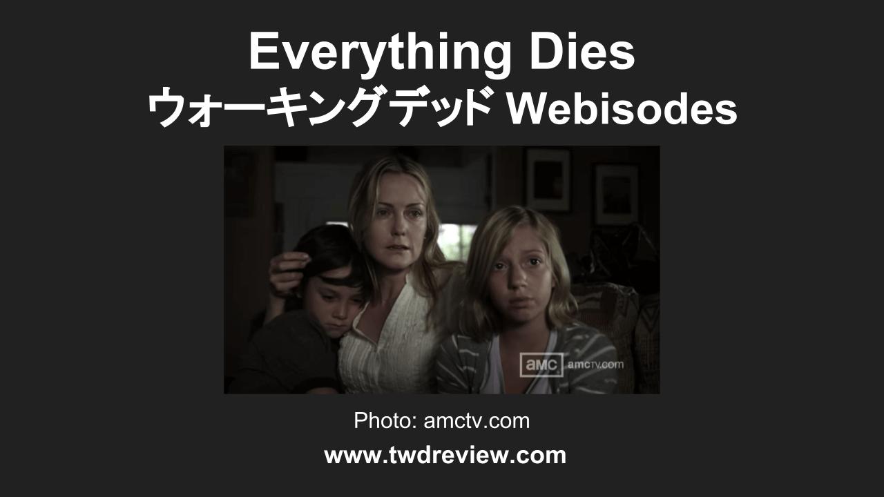 Everything Dies - ウォーキングデッド Webisode 6