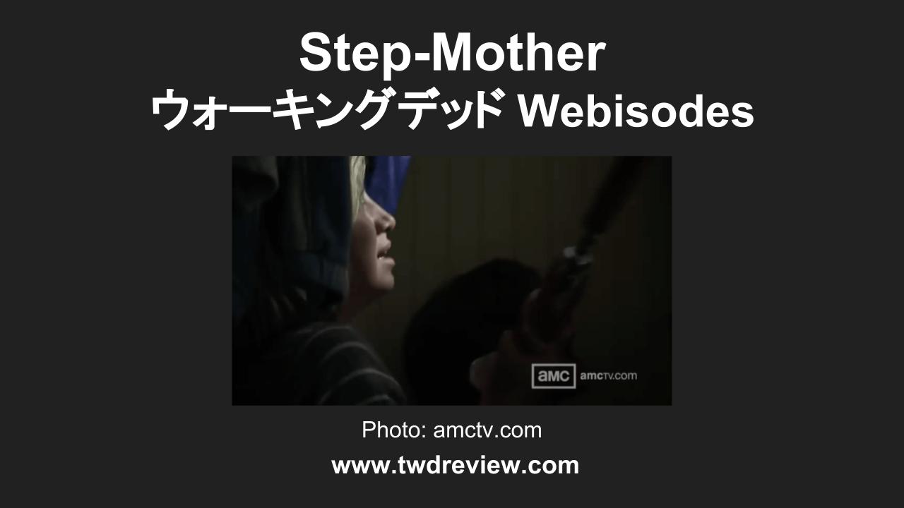 Step-Mother - ウォーキングデッド Webisode 5
